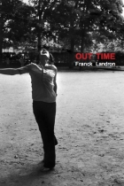 OUT TIME de Franck Landron - LE SUJET DANS LA CITE